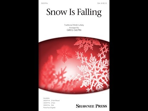 Snow Is Falling (SSA) - by Greg Gilpin