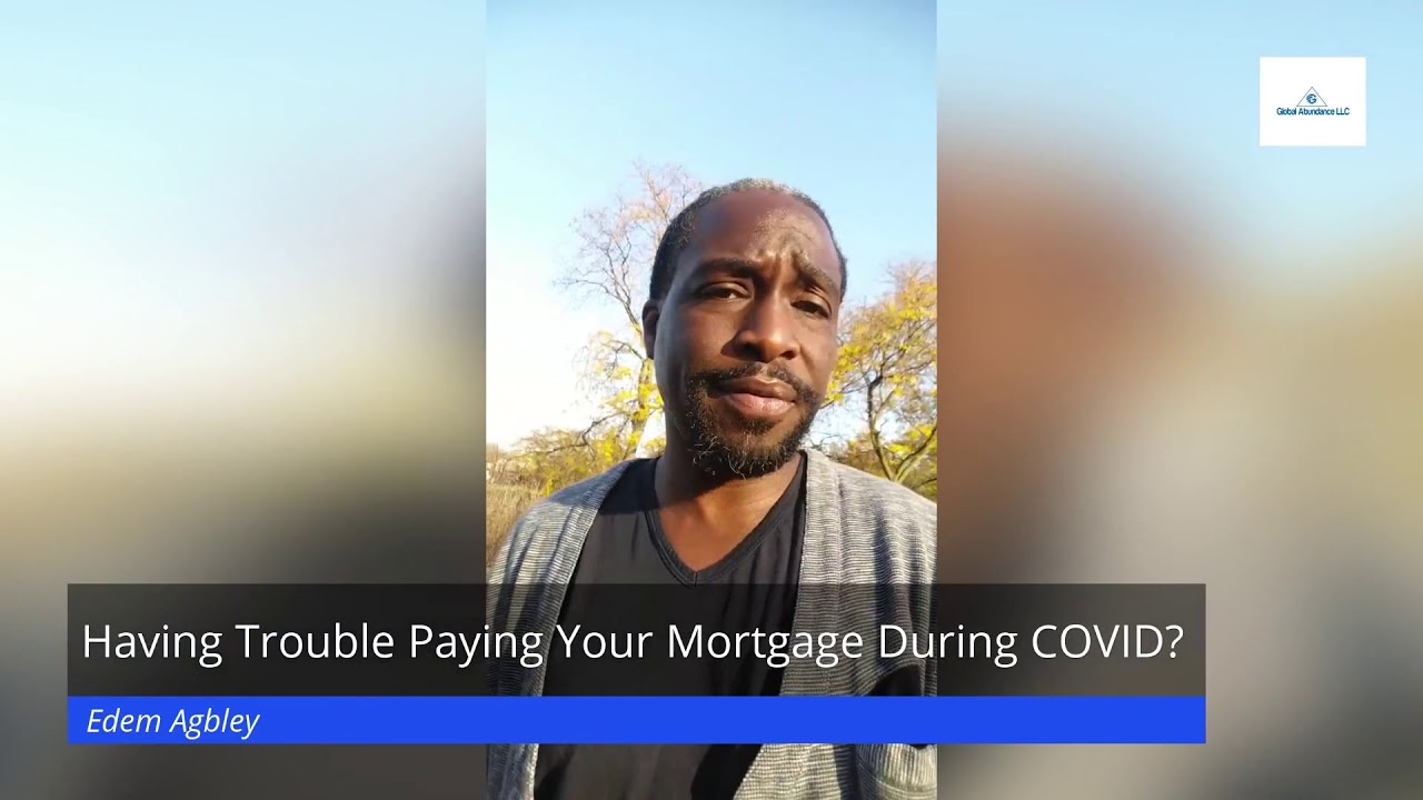Having Trouble Paying Your Mortgage During COVID - Global Abundance LLC - Sell A Delinquent Note