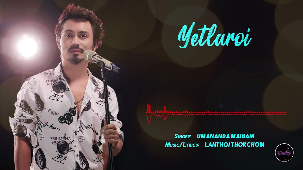 DOWNLOAD YETLAROI | UMANANDA MAIBAM | Official Music Audio Mp3 song