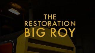 The Restoration: Big Roy
