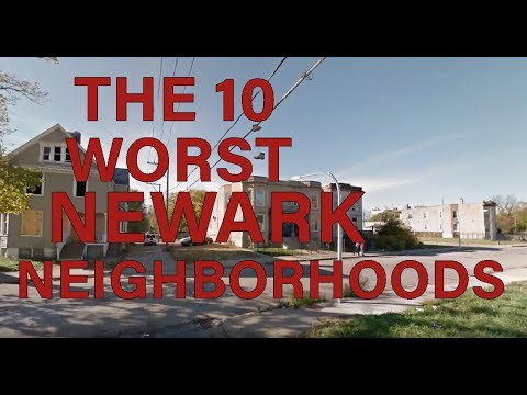 2f0f7a8f8 These Are The 10 WORST Neighborhoods To Live In NEWARK
