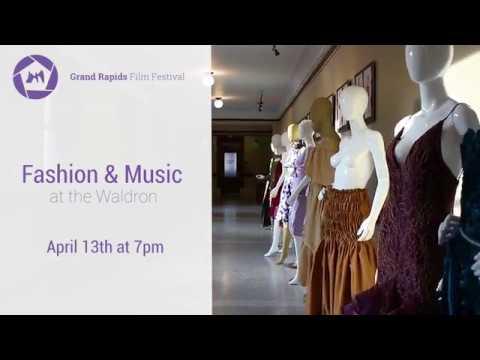 Fashion & Music 2018   Grand Rapids Film Festival