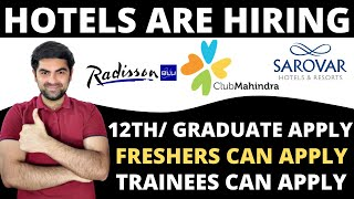 Hotels Are Hiring Freshers Can Apply 12th Pass Can Apply Hotel Jobs In India Latest Vacancy