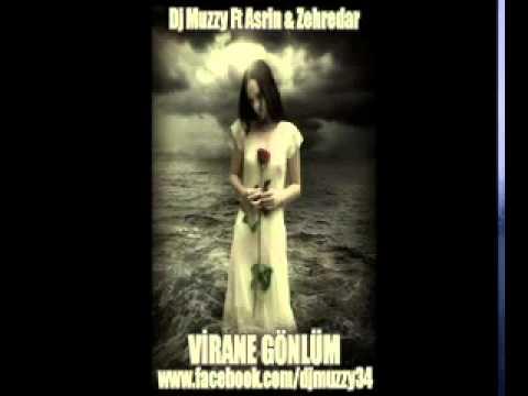 Dj Muzzy Ft Asrin & Zehredar - Virane Gönlüm 2010