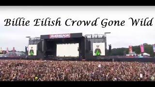 Billie Eilish [Live] Huge Crowd Gone Wild - Wait for the Bad Guy & All The Good Girls