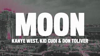 Kanye West - Moon (Lyric Video) ft. Kid Cudi & Don Toliver