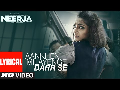 Aankhein Milayenge Darr Se Lyrical   Neerja   Sonam Kapoor   K. Mohan,Neha Bhasin   T-Series