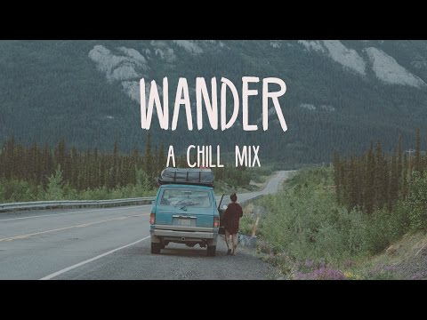 Wander | A Chill Mix