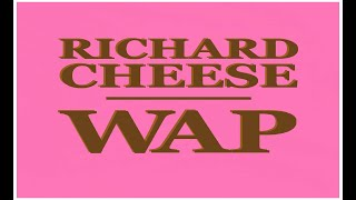 """Richard Cheese """"WAP (Lounge Version)"""" from the new 2021 album """"Big Cheese Energy"""""""