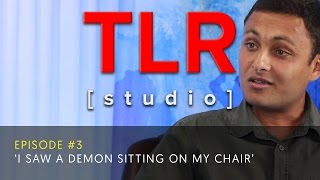 "Episode 3 - ""I saw a demon sitting in my chair"" - TLR Studio"