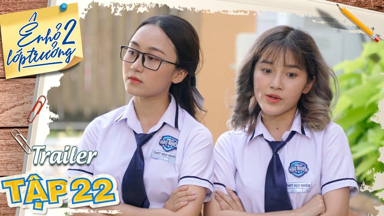 Ê ! NHỎ LỚP TRƯỞNG 2   TRAILER TẬP 22   Phim Học Đường 2020   LA LA SCHOOL