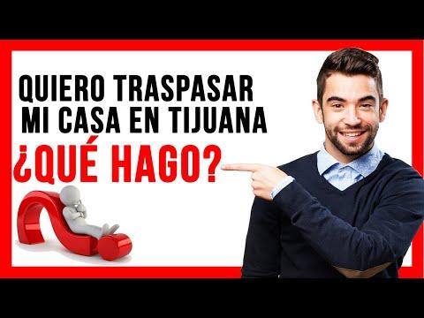 Quiero Traspasar mi Casa en Tijuana. ¿Qué Hago? - Baja Habitat