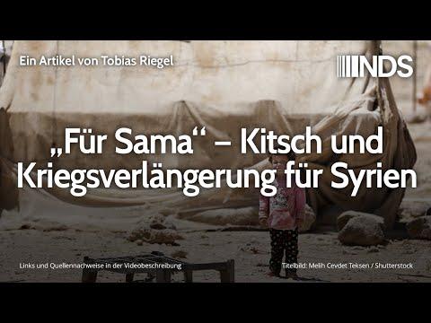 """""""Für Sama"""" – Kitsch und Kriegsverlängerung für Syrien   Tobias Riegel   NDS   05.03.2020"""