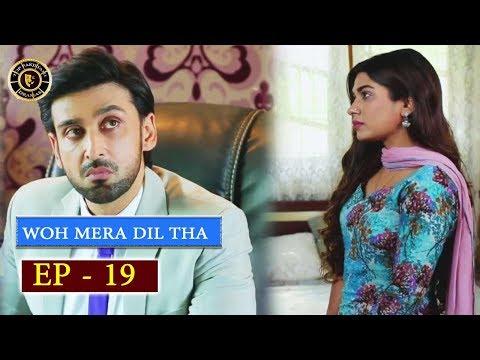 Woh Mera Dil Tha Episode 19 - Top Pakistani Drama
