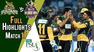Full Highlights   Quetta Gladiators Vs Multan Sultans    Match 17   7th March   HBL PSL 2018