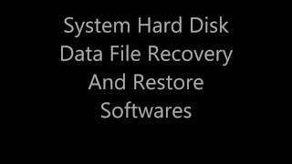 System Hard Disk Data File Recovery And Restore Softwares