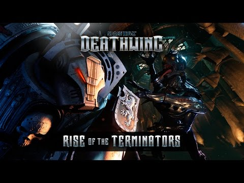 "SPACE HULK: DEATHWING - ""RISE OF THE TERMINATORS"" TRAILER"