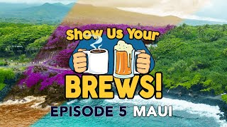 SHOW US YOUR BREWS! Episode 5: Maui - Maui Brewing Co, Kohola Brewery, Jaws Country Store