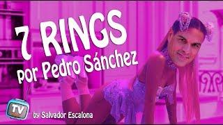 7 RINGS de ♥ ARIANA GRANDE ♥, por PEDRO SÁNCHEZ - [PARODIA]