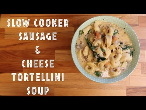 Crock Pot Sausage & Cheese Tortellini Soup - January Is National Soup Month!