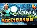 ANNO 2205 - Ep.4 : MES ESQUIMAUX ! - Gameplay FR avec Fanta PC
