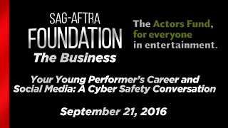 The Business: Your Young Performer�s Career and Social Media, A Cyber Safety Conversation