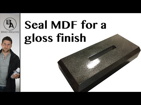 How to seal MDF for a gloss finish
