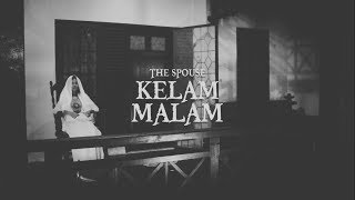 Video The Spouse   Kelam Malam (Fan Made Music Video) download MP3, 3GP, MP4, WEBM, AVI, FLV Agustus 2018