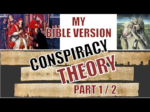 My Bible Version Conspiracy Theory - part 1