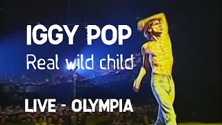 Iggy Pop - Real wild child (Olympia)