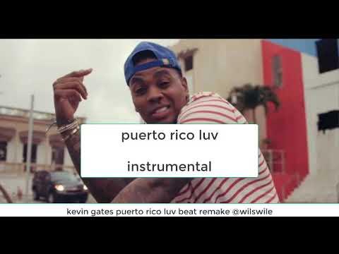 kevin gates – puerto Rico luv Instrumental