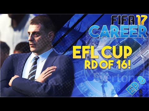 [TTB] FIFA 17 - Everton Career Mode - EFL Cup Round 0f 16 and More! - Ep8