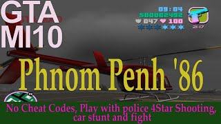 Completed Mission 10 - Phnom Penh '86 - Crazy Play with Police 4 Star, No Cheat Codes, Stunt