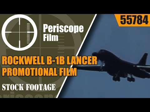 "ROCKWELL B-1B LANCER PROMOTIONAL FILM  ""NEW STRENGTH FOR AMERICAN DEFENSE""  55784"