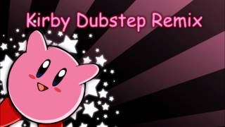 ♫ Kirby Dubstep Remix ♪
