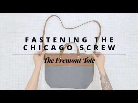 The Fremont Tote:   Fastening the Chicago Screw