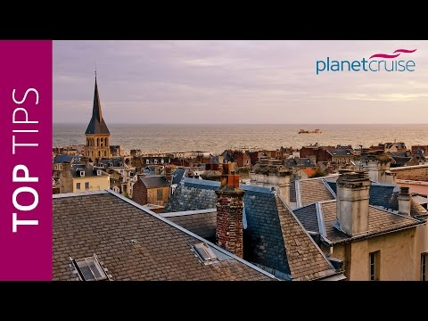 Keith's Top Tips - La Havre, France | Planet Cruise