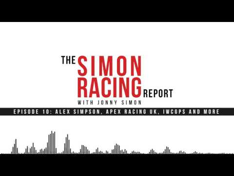 Episode 10: Alex Simpson, Apex Racing UK, iWCGPS and more   The Simon Racing Report   Podcast