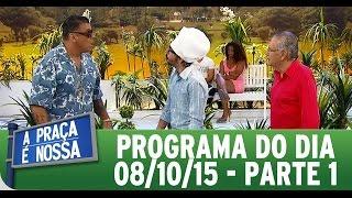 A Praça É Nossa (08/10/15) - Parte 1