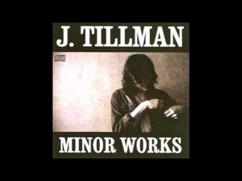 Minor Works // J. Tillman