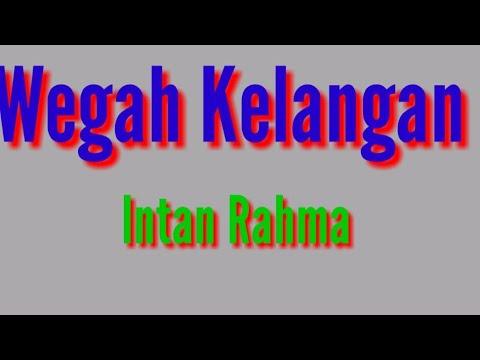 WEGAH KELANGAN    INTAN RAHMA (Lyrics)
