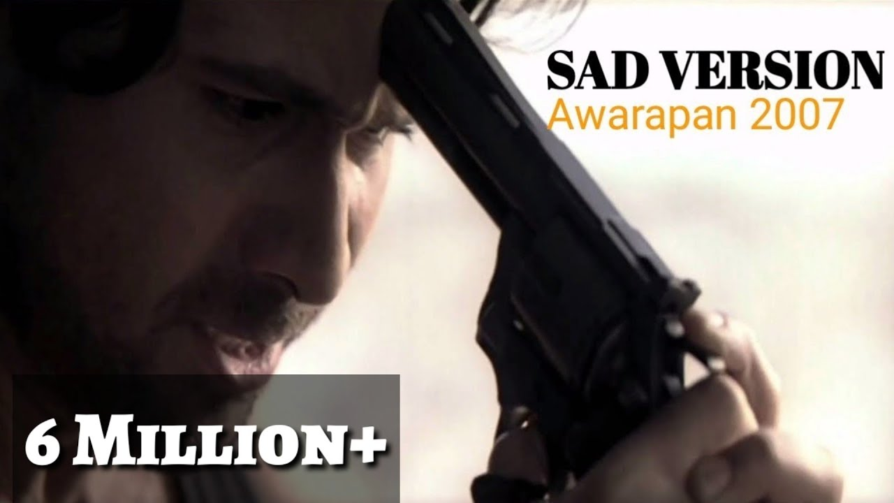 Toh phir aao sad version | Lyrics | Awarapan songs | 2007