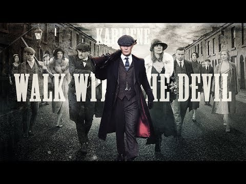 Karliene - Walk with the Devil - A Peaky Blinders Fan Song