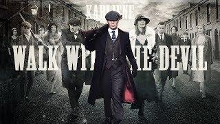 Karliene Walk with the Devil - A Peaky Blinders Fan Song.mp3