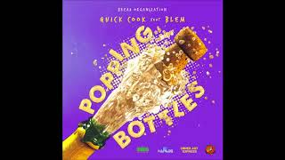 Quick Cook & Blem - Popping Bottles - July 2018