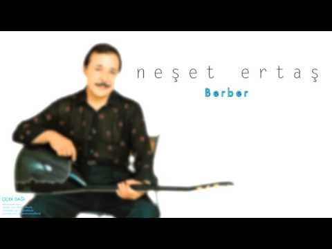 Neşet Ertaş - Berber
