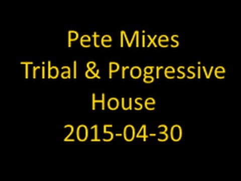 Pete mixing noughties house tribal and progressive youtube for Tribal house music 2015