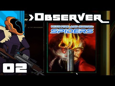 Let's Play Observer - PC Gameplay Part 2 - With Fire And Sword: Spiders