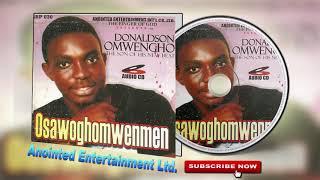 Latest Benin Music► Donaldson Omwengho - Osawoghomwenmen [Full Album]