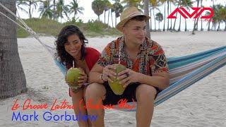 Le Groove Latino (Sabroso Video Edit) Mark Gorbulew